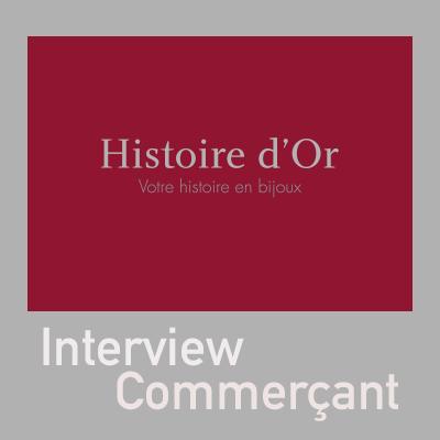 Interview Commerçant Histoire D'Or